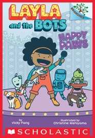 Happy Paws A Branches Book Layla And The Bots 1