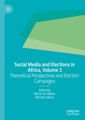 Download and Read Online Social Media and Elections in Africa, Volume 1
