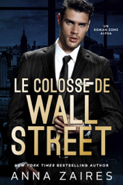 Le Colosse de Wall Street Par Le Colosse de Wall Street