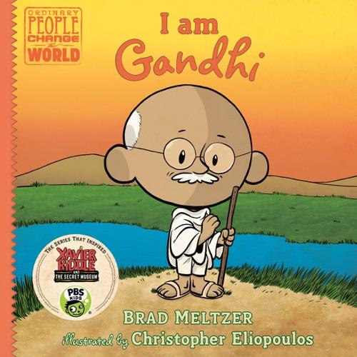 Brad Meltzer & Christopher Eliopoulos - I am Gandhi