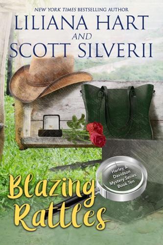 Liliana Hart & Scott Silverii - Blazing Rattles (Book 10)