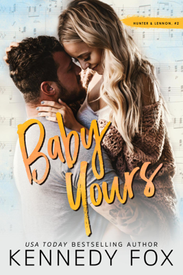 Kennedy Fox - Baby Yours (Hunter & Lennon, #2) book
