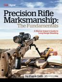 Precision Rifle Marksmanship: The Fundamentals - A Marine Sniper's Guide to Long Range Shooting