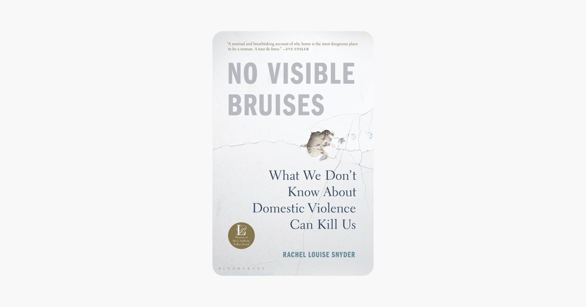 No Visible Bruises - Rachel Louise Snyder