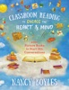 Classroom Reading To Engage The Heart And Mind: 200+ Picture Books To Start SEL Conversations