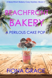 Beachfront Bakery: A Perilous Cake Pop (A Beachfront Bakery Cozy Mystery—Book 3) PDF Download
