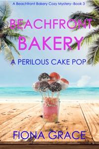 Beachfront Bakery: A Perilous Cake Pop (A Beachfront Bakery Cozy Mystery—Book 3) Book Cover
