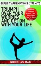 Explicit Affirmations (1771 +) To Triumph Over Your Worries And Get On With Your Life