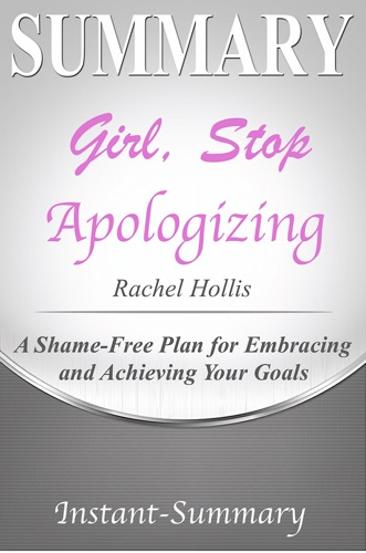 Instant-Summary - Girl, Stop Apologizing