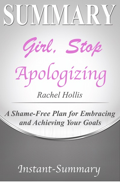 Girl, Stop Apologizing - Instant-Summary book cover