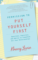 Download and Read Online Permission to Put Yourself First
