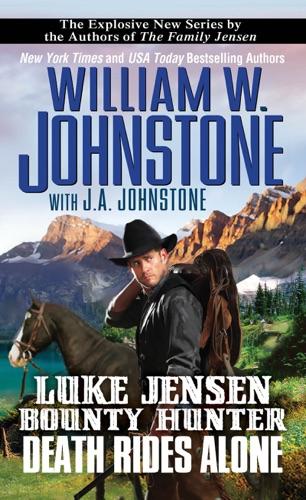 William W. Johnstone & J.A. Johnstone - Death Rides Alone