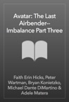 Avatar The Last Airbender--Imbalance Part Three