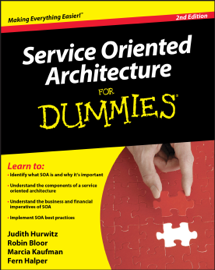 Service Oriented Architecture (SOA) For Dummies