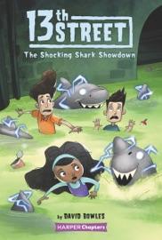 13th Street 4 The Shocking Shark Showdown