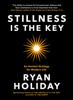 Ryan Holiday - Stillness is the Key portada