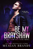 Meagan Brandy - Be My Brayshaw artwork