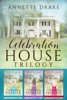 Annette Drake - The Celebration House Trilogy artwork