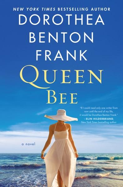 Queen Bee - Dorothea Benton Frank book cover