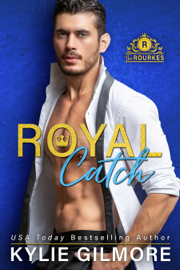 Royal Catch - Kylie Gilmore book summary