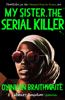 Oyinkan Braithwaite - My Sister, the Serial Killer artwork