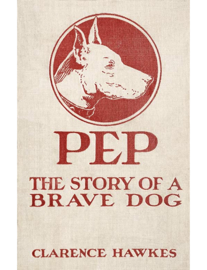 Pep: The Story of a Brave Dog