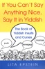 If You Can't Say Anything Nice, Say It In Yiddish