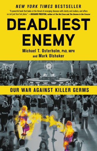 Deadliest Enemy - Michael T. Osterholm & Mark Olshaker