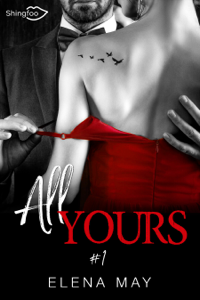 All Yours Tome 1 Par Elena May