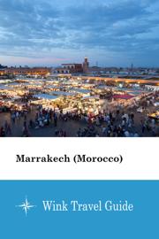 Marrakech (Morocco) - Wink Travel Guide