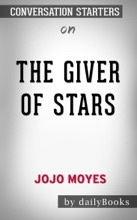 The Giver Of Stars By Jojo Moyes: Conversation Starters