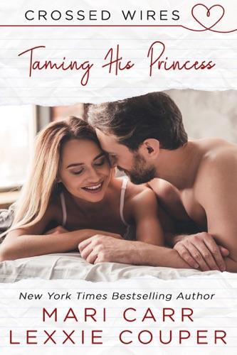 Taming His Princess - Lexxie Couper & Mari Carr - Lexxie Couper & Mari Carr