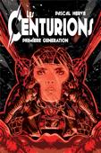 Les Centurions - Premiere generation