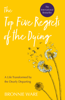 Bronnie Ware - Top Five Regrets of the Dying artwork
