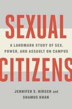 Sexual Citizens: A Landmark Study of Sex, Power, and Assault on Campus