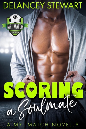 Scoring a Soulmate, a Mr. Match Novella Book