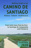 Walking Guide to the Camino de Santiago History Culture Architecture
