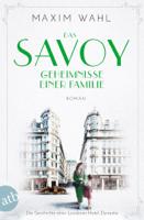 Maxim Wahl - Das Savoy - Geheimnisse einer Familie artwork