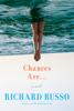 Richard Russo - Chances Are . . .  artwork