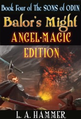 Book Four of the Sons of Odin; Balor's Might: Angel-Magic Edition