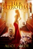 Her Betrothal: A Fantasy Romance Shifter Adventure