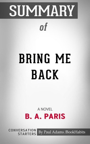 Book Habits - Summary of Bring Me Back: A Novel by B. A. Paris  Conversation Starters