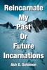 Reincarnate My Past Or Future Incarnations