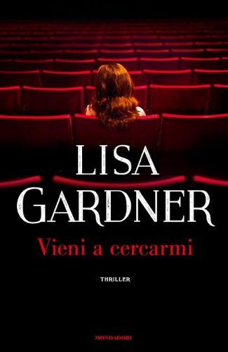 Lisa Gardner - Vieni a cercarmi