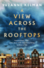 Suzanne Kelman - A View Across the Rooftops artwork