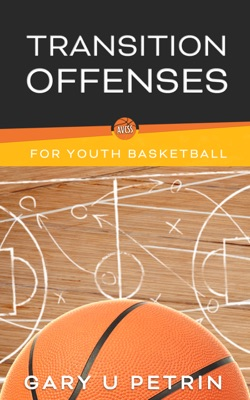 Transition Offenses for Youth Basketball