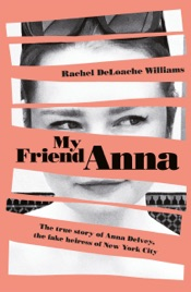 My Friend Anna: The true story of the fake heiress of New York City