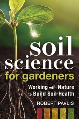 Soil Science for Gardeners