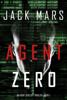 Jack Mars - Agent Zero (An Agent Zero Spy Thriller—Book #1) artwork