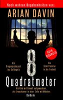 8 Quadratmeter - Als Kind mit Gewalt aufgewachsen, als Erwachsener in einer Zelle mit Mördern - Autobiografie ebook Download